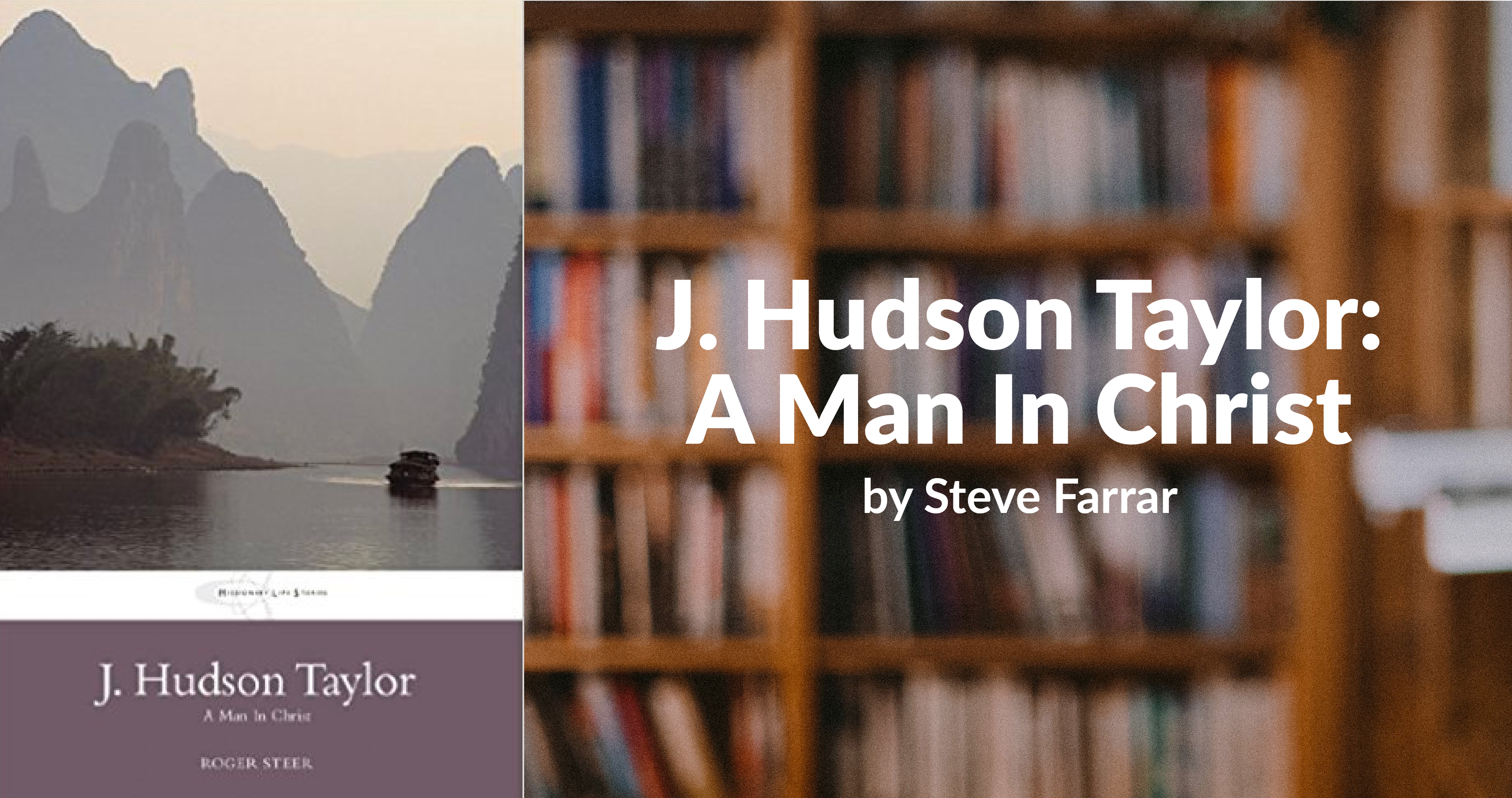 J. Hudson Taylor: A Man in Christ