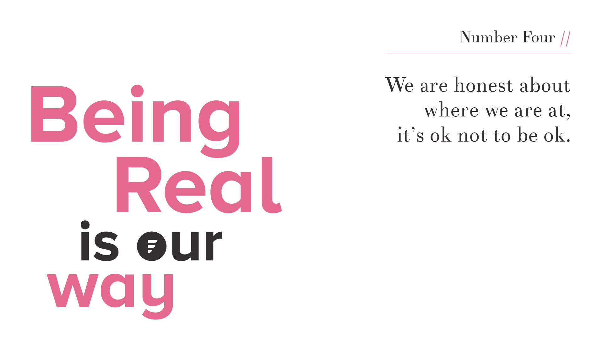Values // Being Real is Our Way