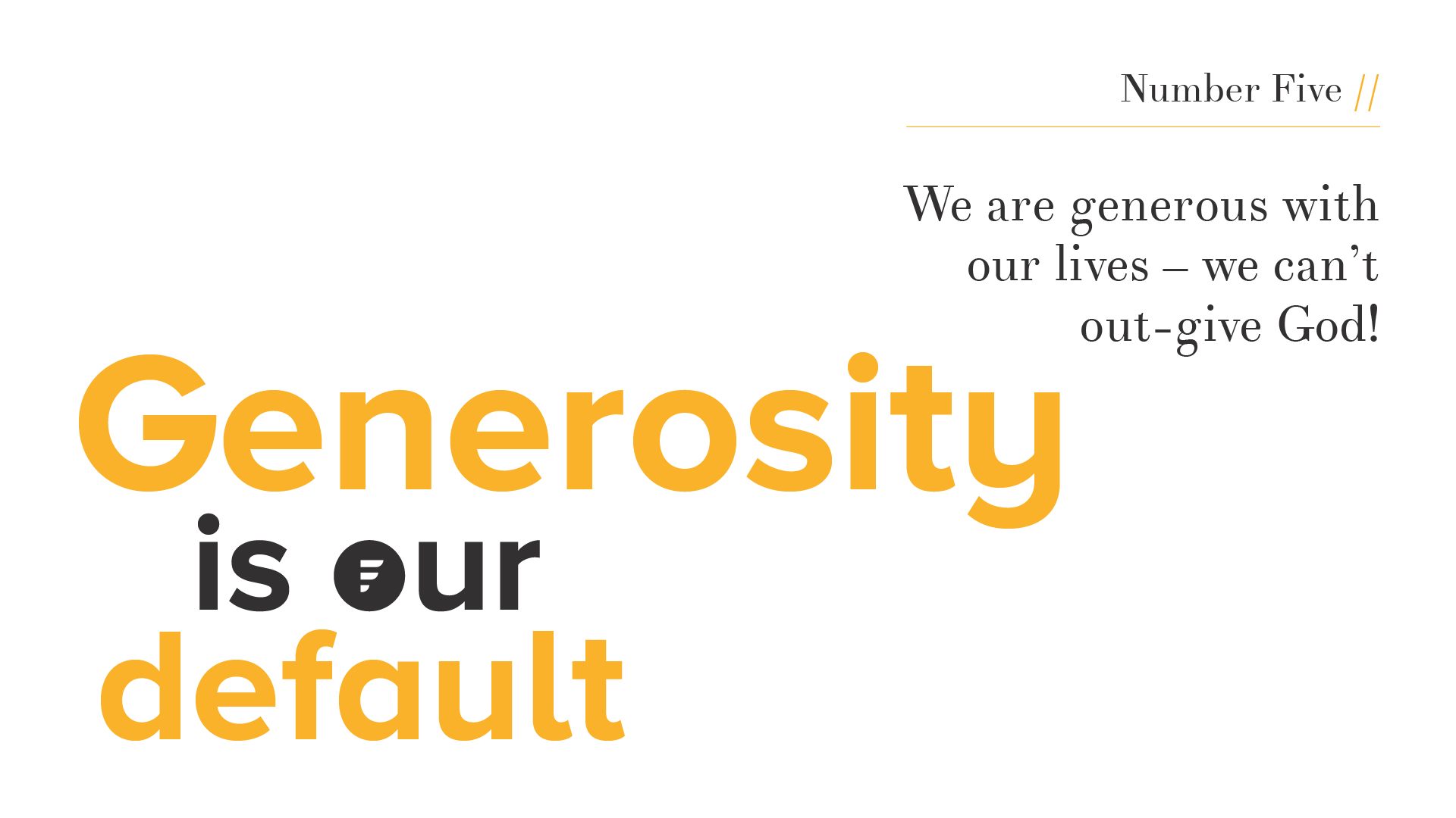 Values // Generosity is Our Default