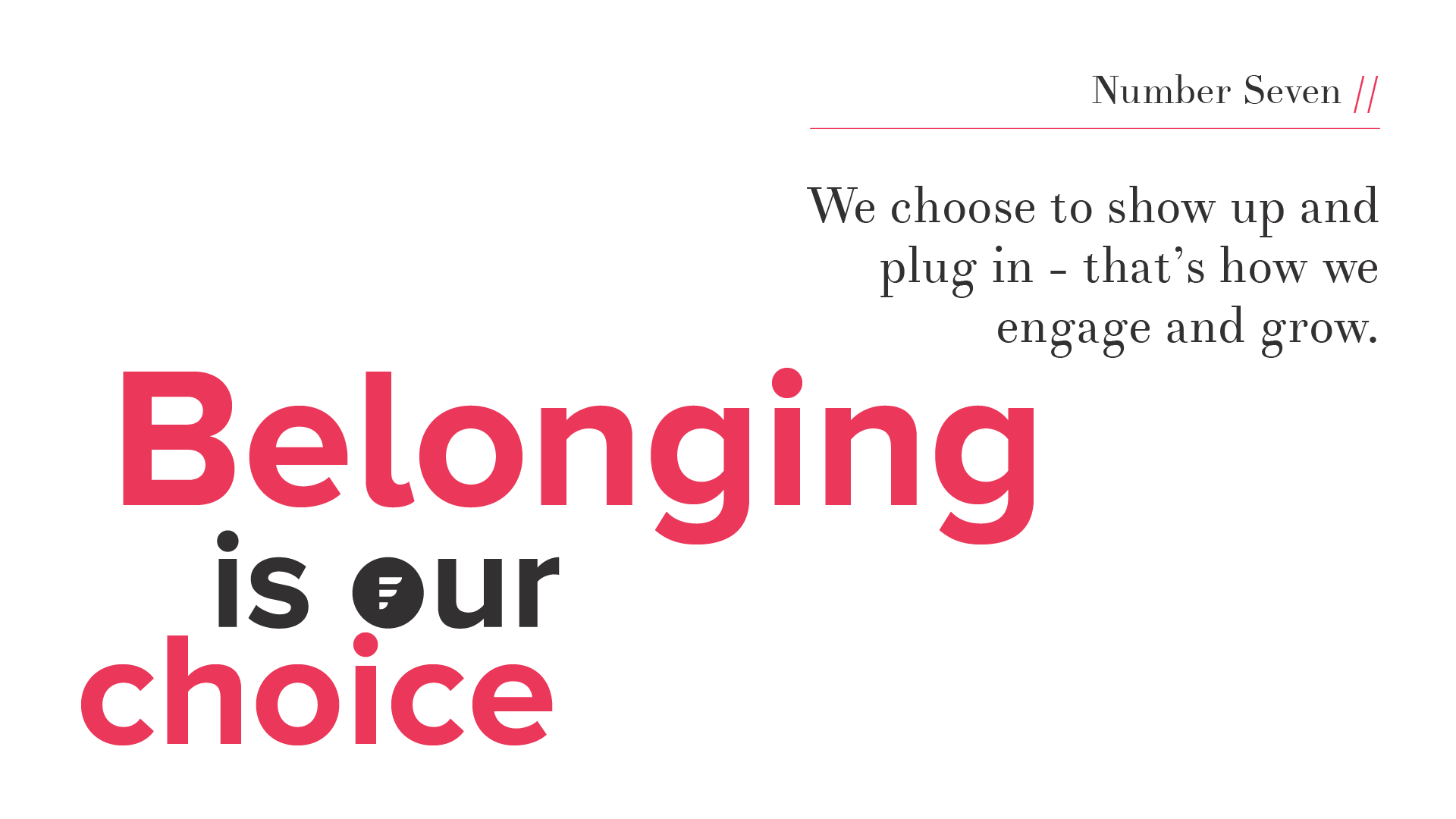 Values // Belonging is our Choice